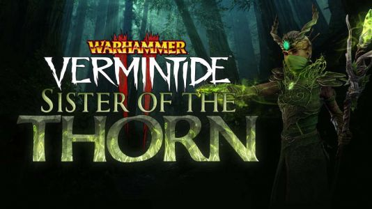 Warhammer: Vermintide 2 Sister of the Thorn Career Now Available