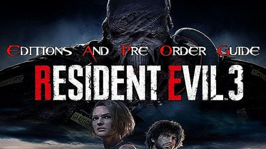 Resident Evil 3 Remake Pre-Order and Edition Guide
