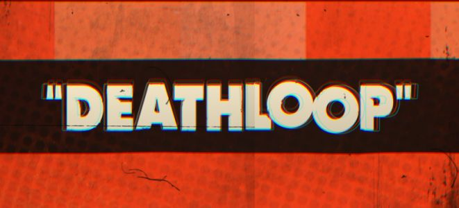 Deathloop Delayed Until September