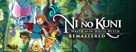 Now Available on Steam - Ni no Kuni Wrath of the White Witch™ Remastered