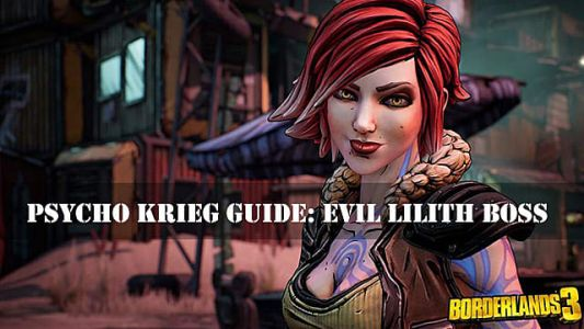 Borderlands 3 Psycho Krieg Evil Lilith Boss Guide
