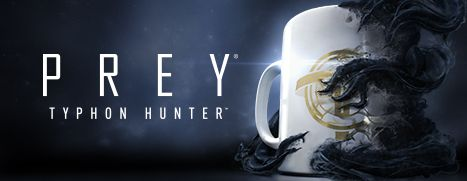 Now Available on Steam - Prey: Typhon Hunter