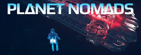 Now Available on Steam - Planet Nomads, 20% off!
