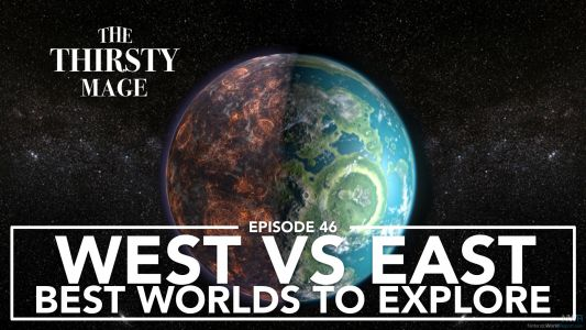 The Thirsty Mage - Who Has the Better Worlds to Explore: West Vs. East