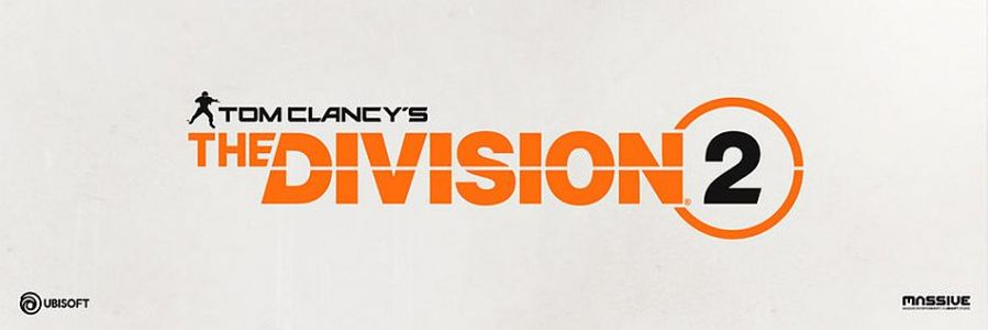 The Division 2 will release before March 31, 2019, Ubisoft promises more content at launch, better end-game