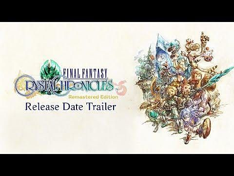 Final Fantasy: Crystal Chronicles Remastered Release Date Set