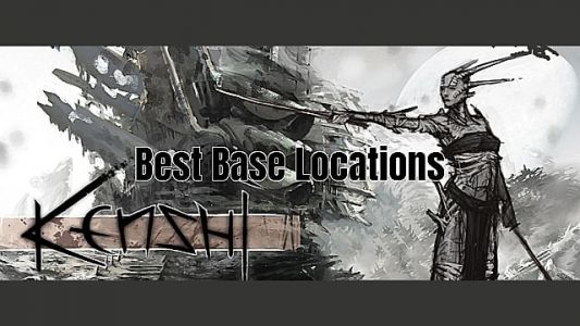 Kenshi's Best Base Locations Detailed