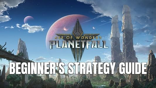 Age Of Wonders: Planetfall Strategy Guide to Winning