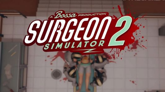 Surgeon Simulator 2 Out in August 2020, New Gameplay Footage Revealed