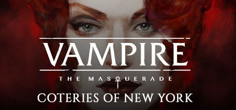 Now Available on Steam - Vampire: The Masquerade - Coteries of New York, 10% off!